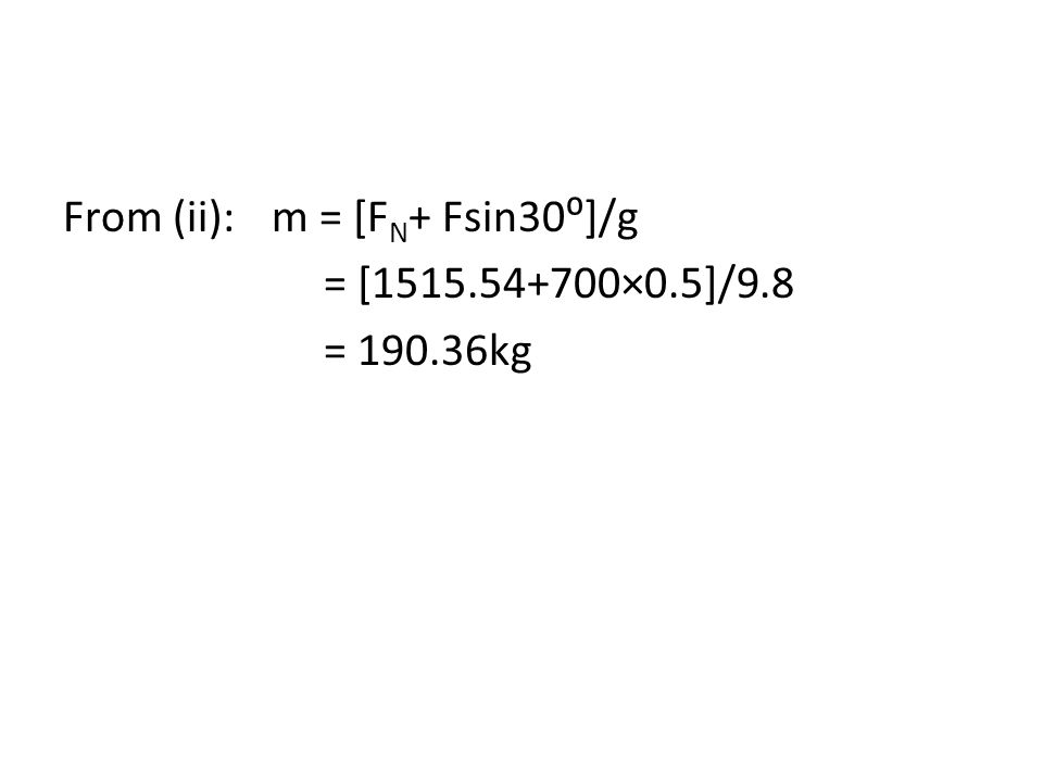 From (ii): m = [FN+ Fsin30⁰]/g